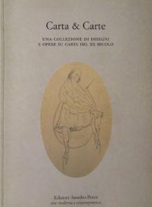 Carta & Carte - Una collezione di disegni e opere su carta del XX secolo