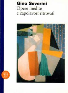 Gino Severini - Opere inedite e capolavori ritrovati