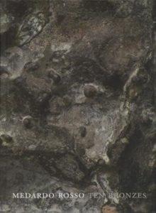 Medardo Rosso - Ten Bronzes