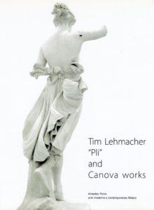 "Tim Lehmacher - ""Pli"" and Canova works"